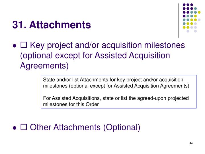 31. Attachments