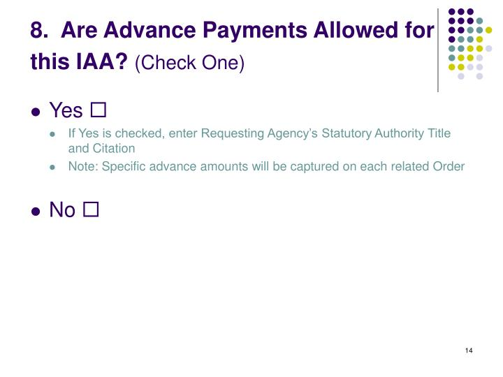 8.  Are Advance Payments Allowed for this IAA?