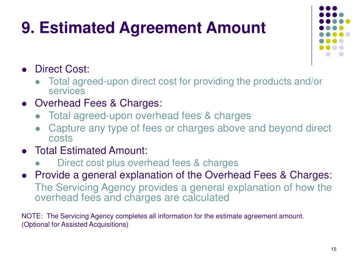 9. Estimated Agreement Amount