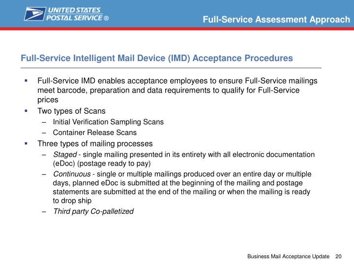 Full-Service IMD enables acceptance employees to ensure Full-Service mailings meet barcode, preparation and data requirements to qualify for Full-Service prices