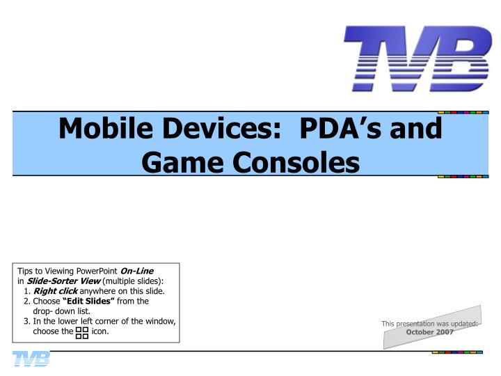 Mobile devices pda s and game consoles