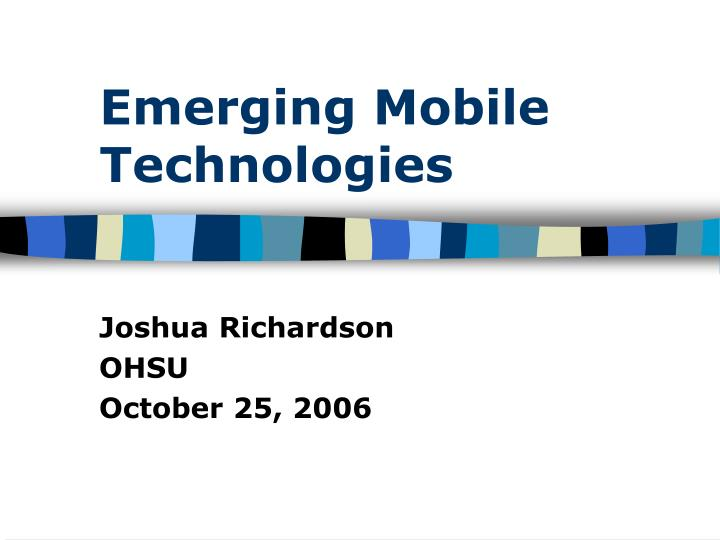 Emerging mobile technologies
