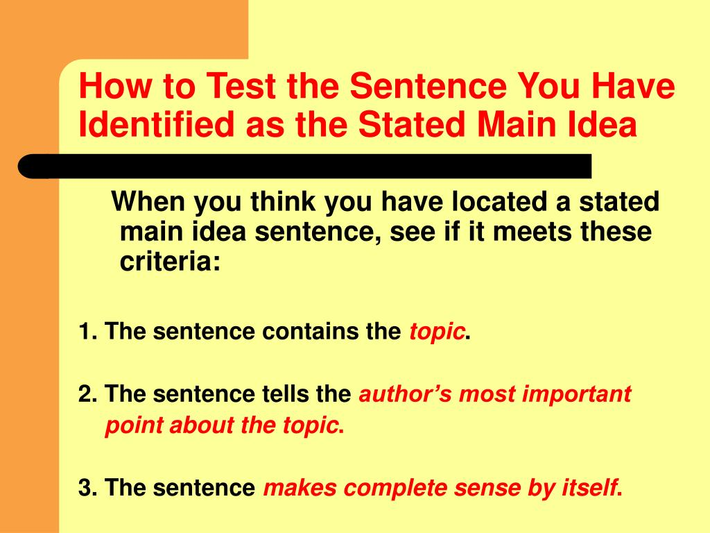 How to Test the Sentence You Have Identified as the Stated Main Idea