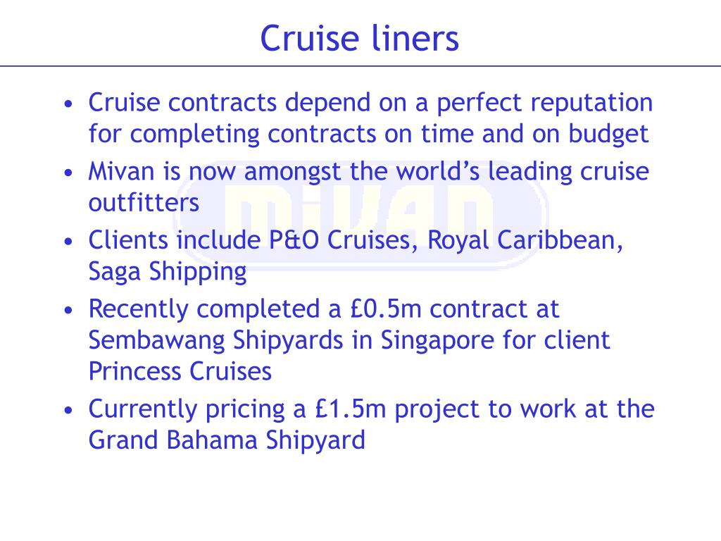 Cruise contracts depend on a perfect reputation for completing contracts on time and on budget