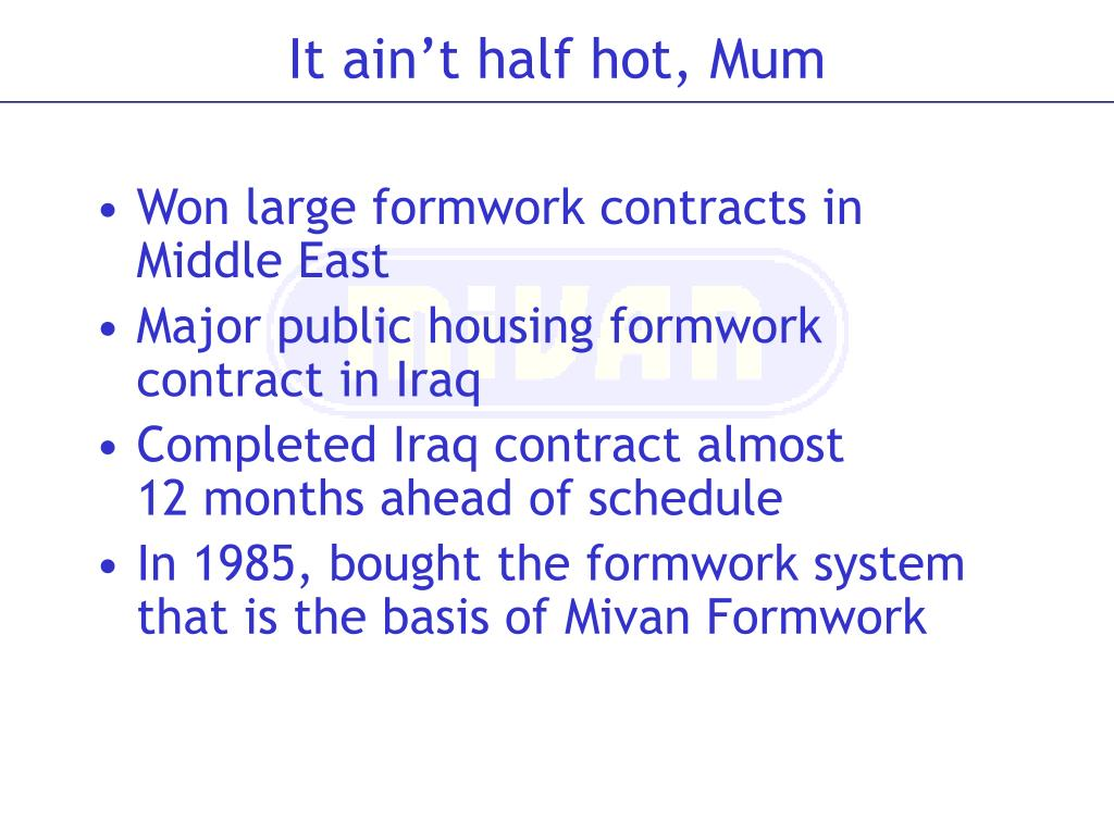 Won large formwork contracts in Middle East