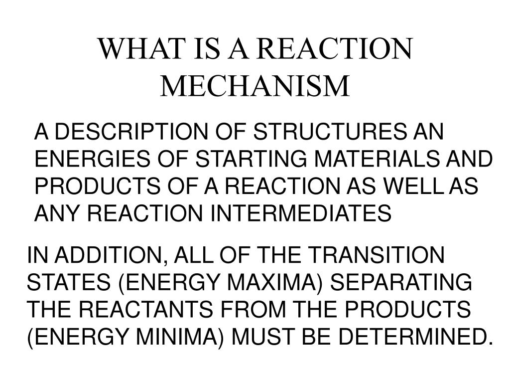 WHAT IS A REACTION MECHANISM