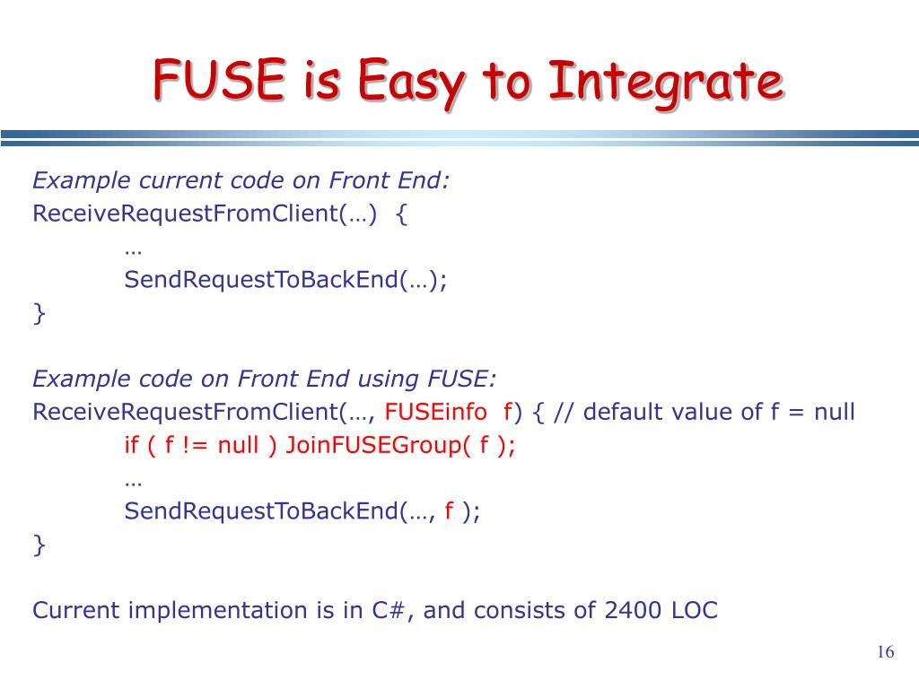 FUSE is Easy to Integrate