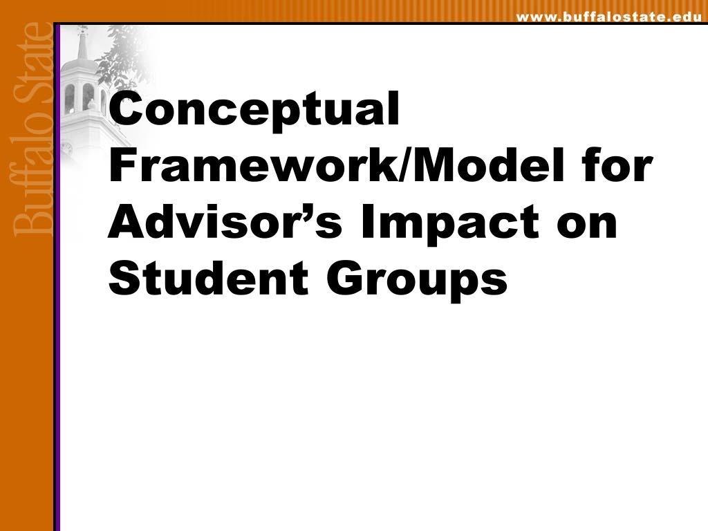 Conceptual Framework/Model for Advisor's Impact on Student Groups