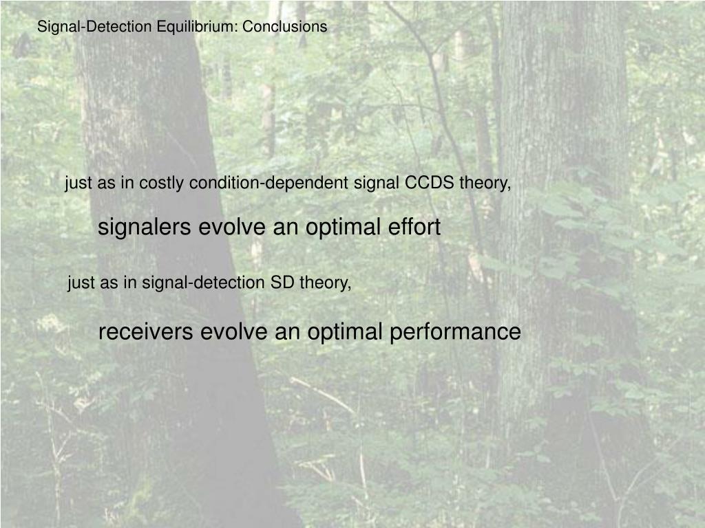 Signal-Detection Equilibrium: Conclusions