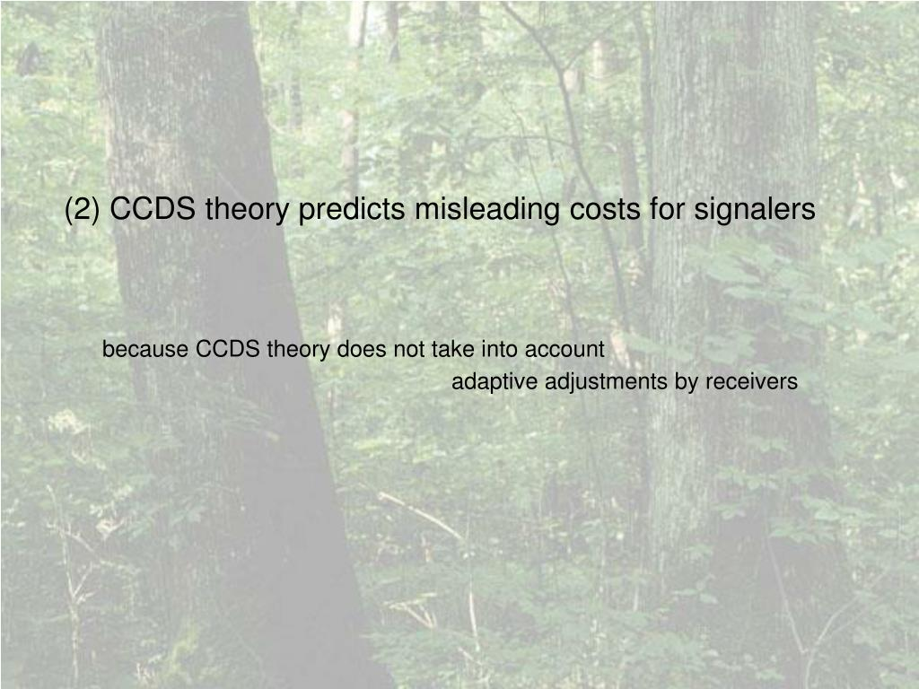 (2) CCDS theory predicts misleading costs for signalers