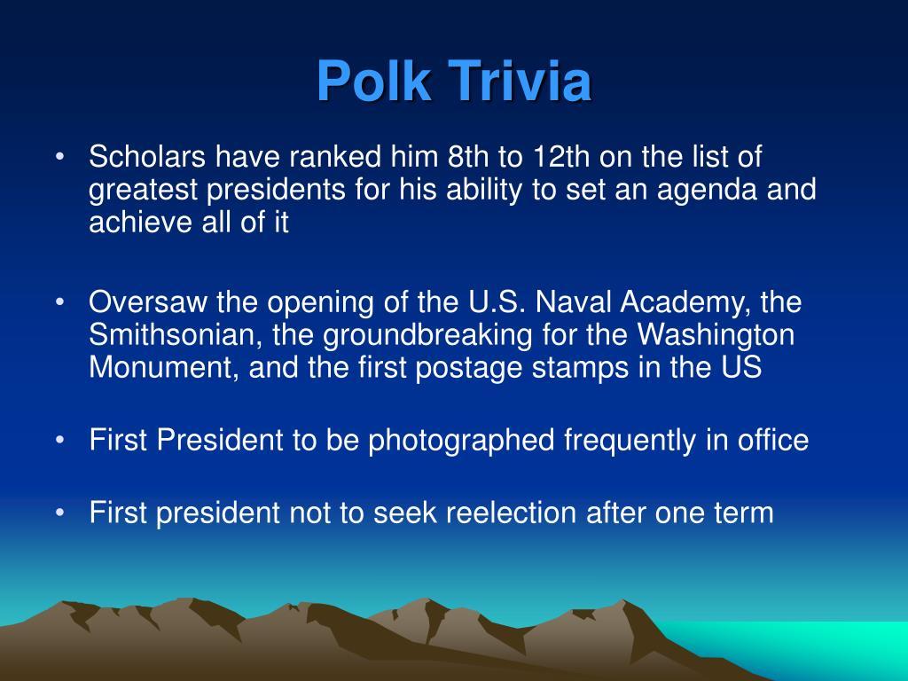 Polk Trivia