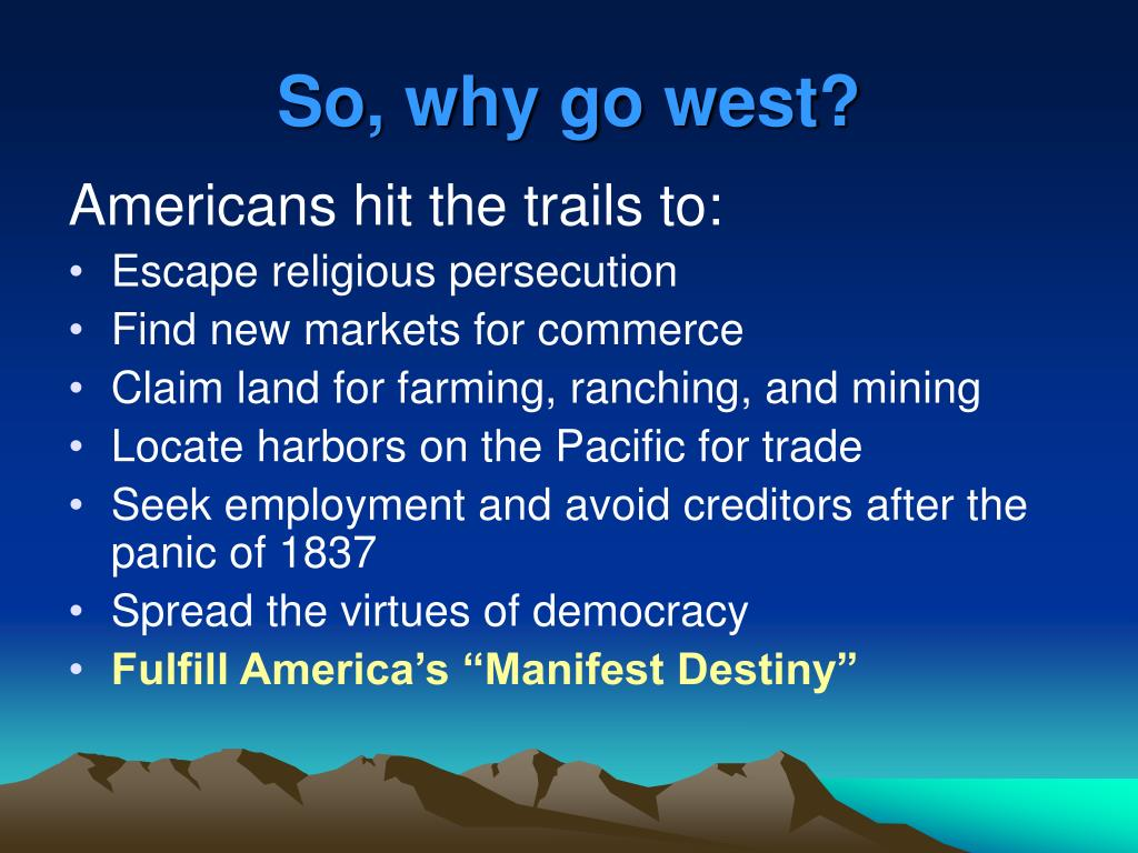 So, why go west?