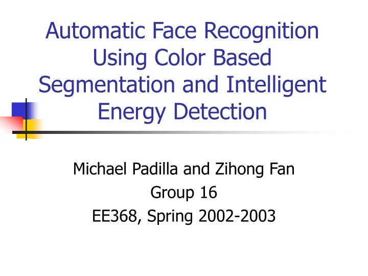Automatic face recognition using color based segmentation and intelligent energy detection l.jpg