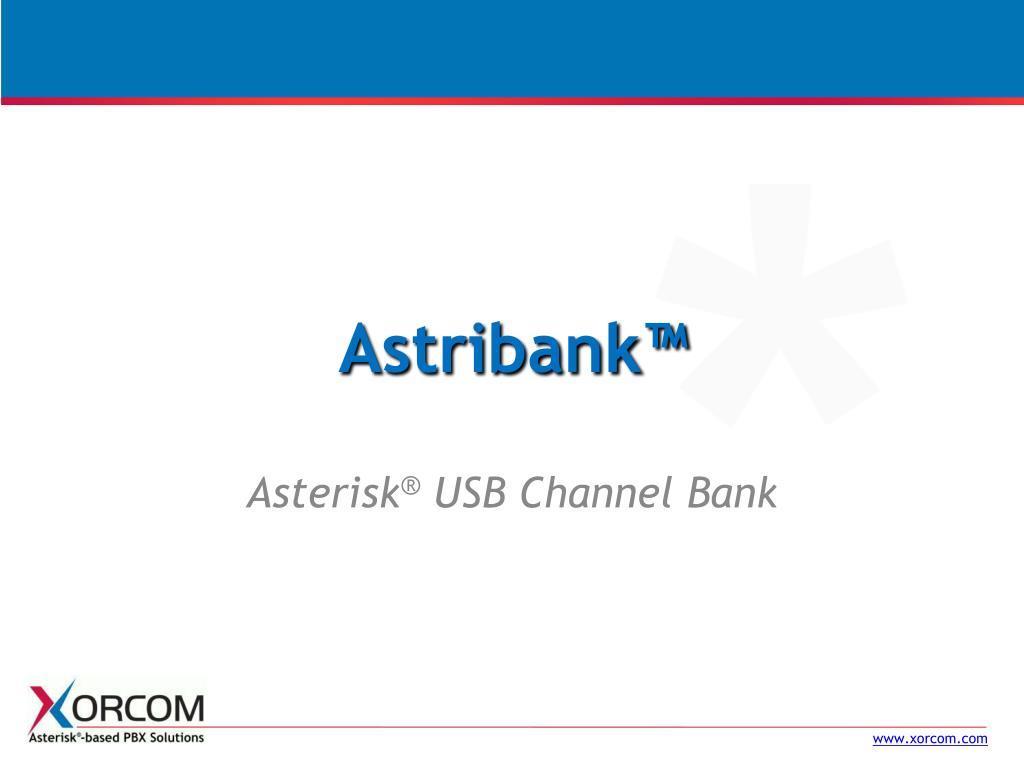 Astribank™