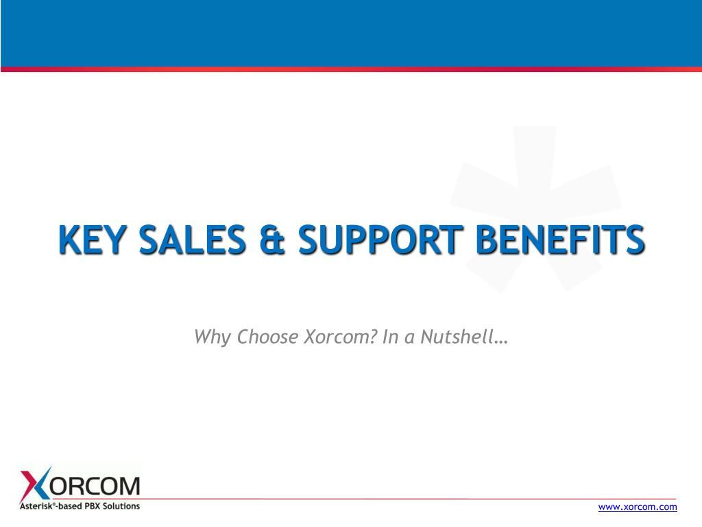 Key sales & Support benefits
