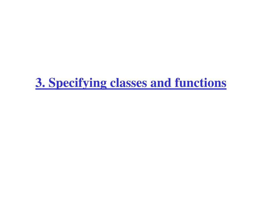 3. Specifying classes and functions
