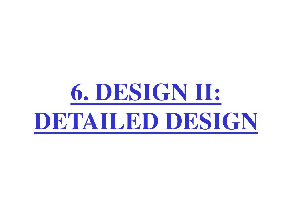6. DESIGN II: