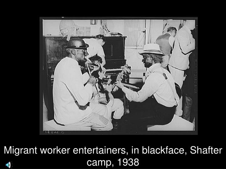 Migrant worker entertainers, in blackface, Shafter camp, 1938
