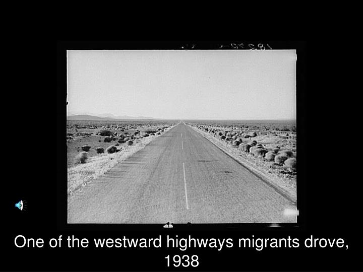 One of the westward highways migrants drove, 1938