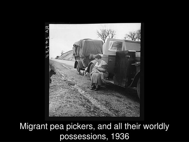 Migrant pea pickers, and all their worldly possessions, 1936