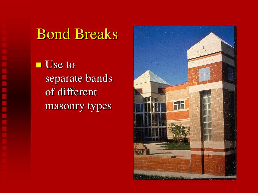 Bond Breaks