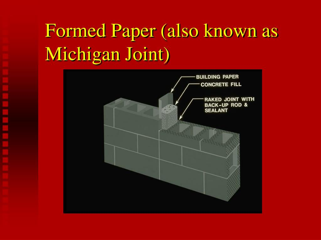 Formed Paper (also known as Michigan Joint)
