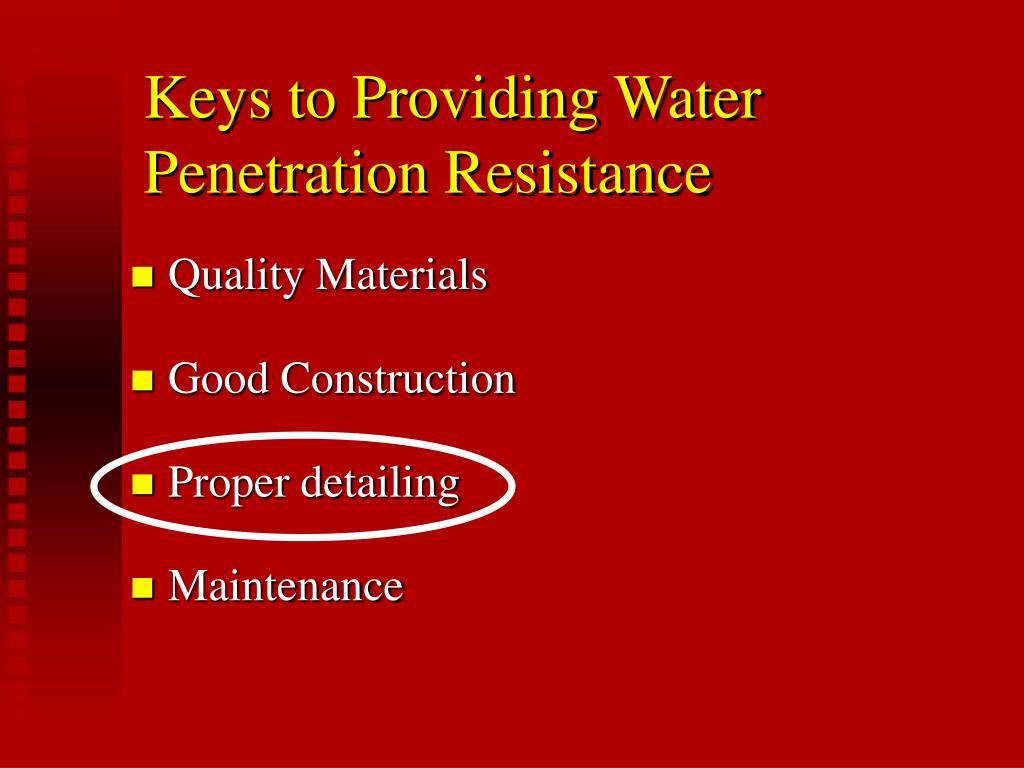 Keys to Providing Water Penetration Resistance