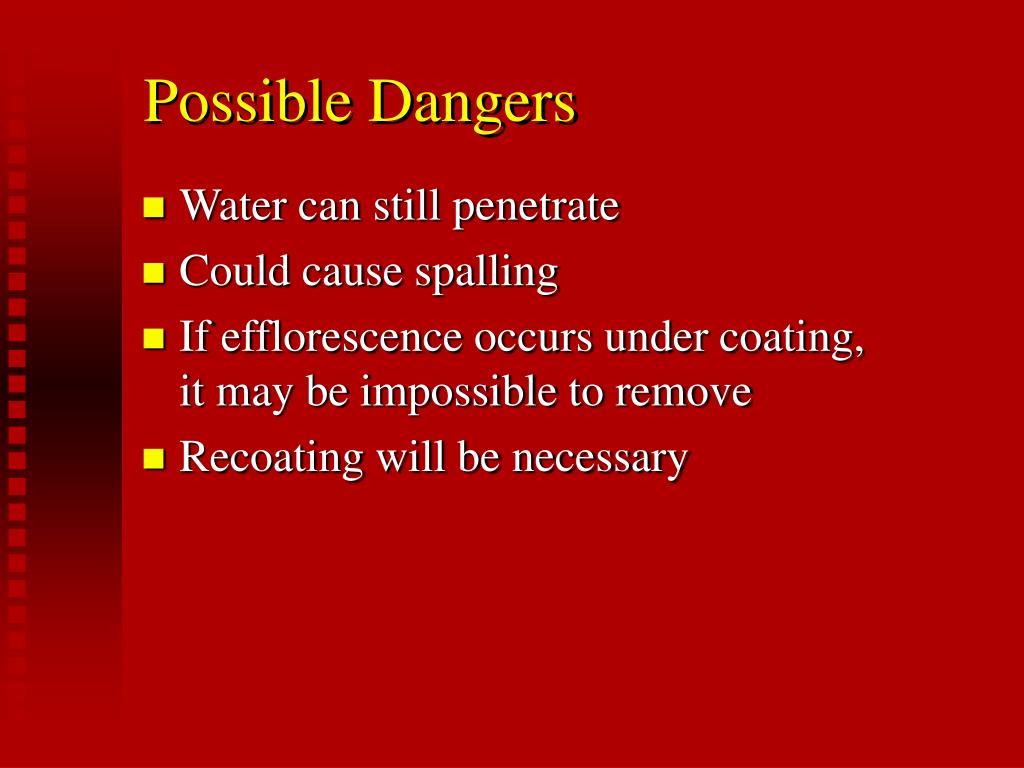 Possible Dangers
