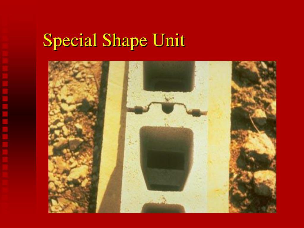 Special Shape Unit