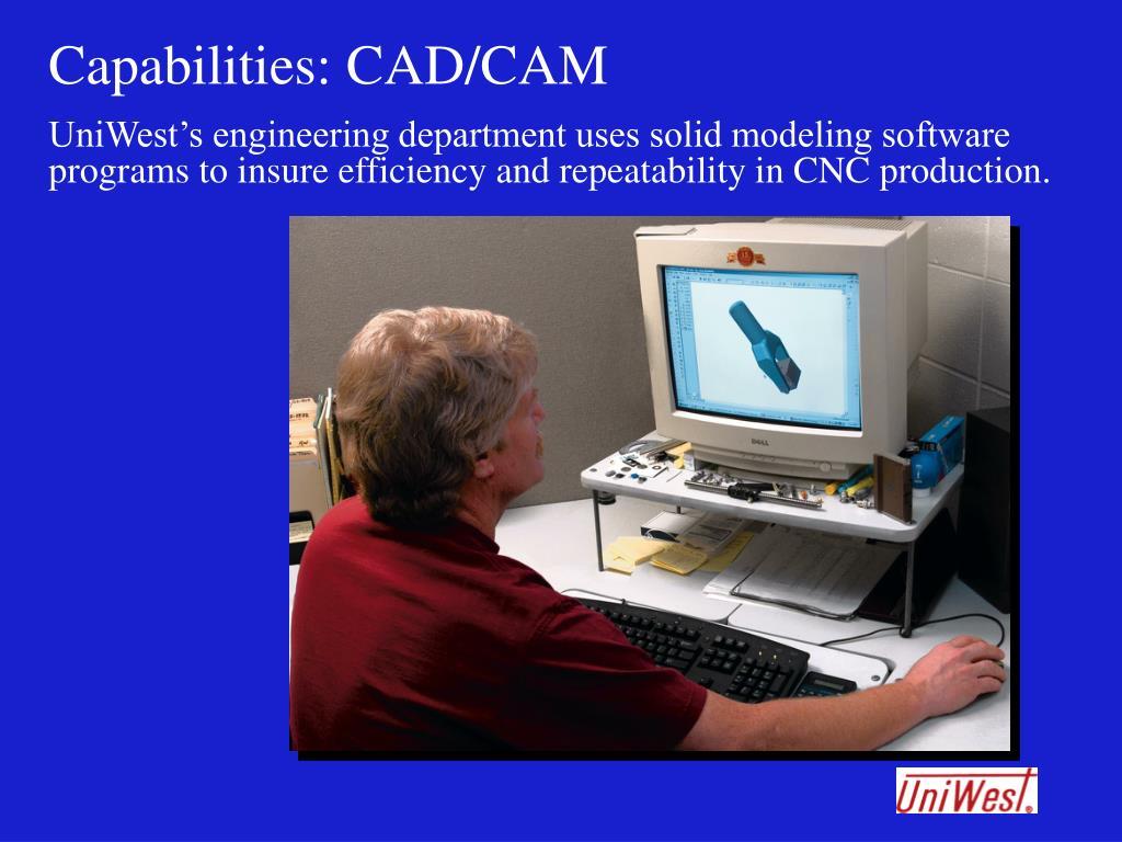 Capabilities: CAD/CAM