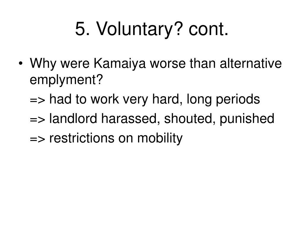 5. Voluntary? cont.