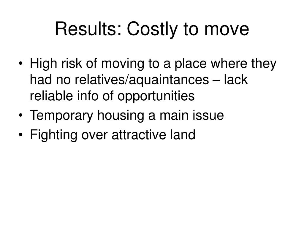 Results: Costly to move