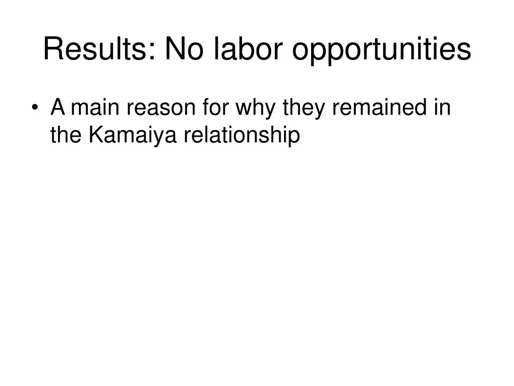 Results: No labor opportunities