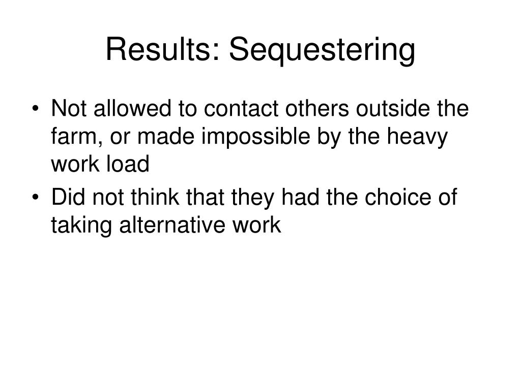 Results: Sequestering