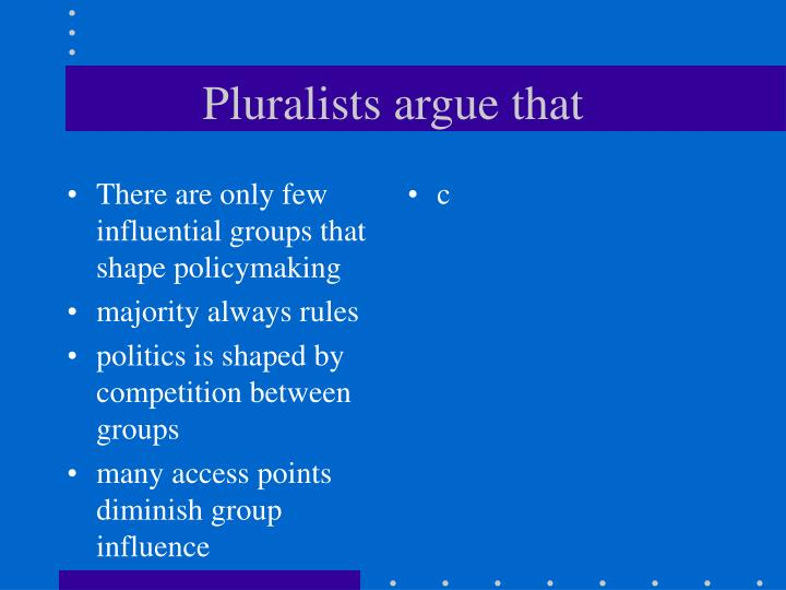 There are only few influential groups that shape policymaking