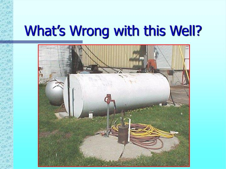 What's Wrong with this Well?