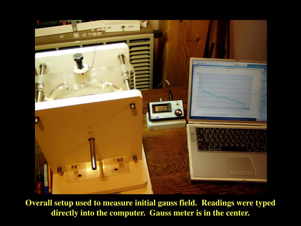 Overall setup used to measure initial gauss field.  Readings were typed directly into the computer.  Gauss meter is in the center.