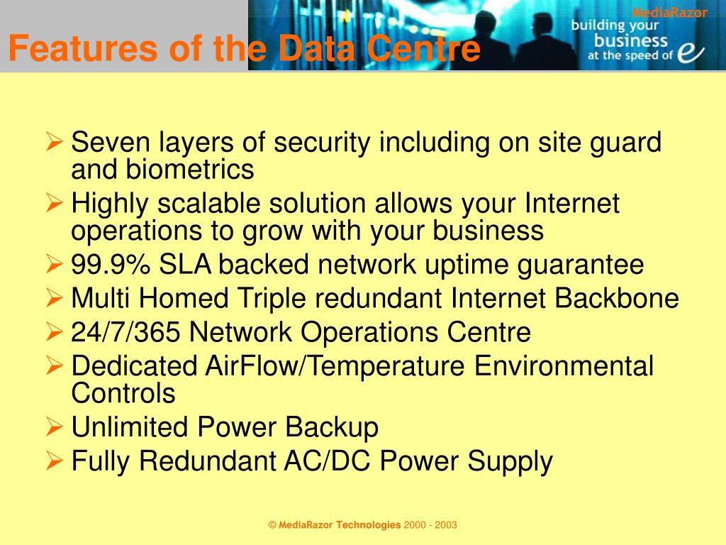 Features of the Data Centre