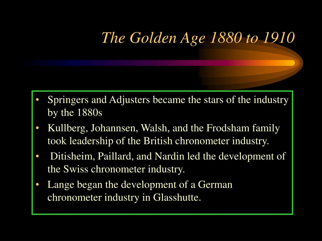 The Golden Age 1880 to 1910