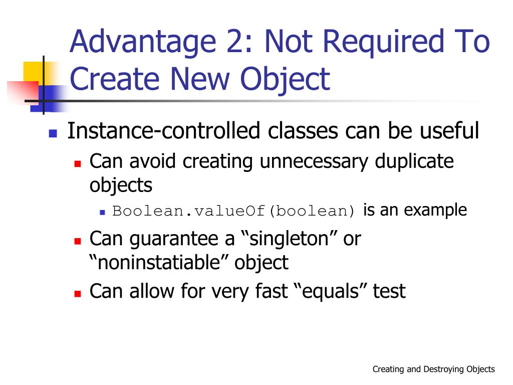 Advantage 2: Not Required To Create New Object