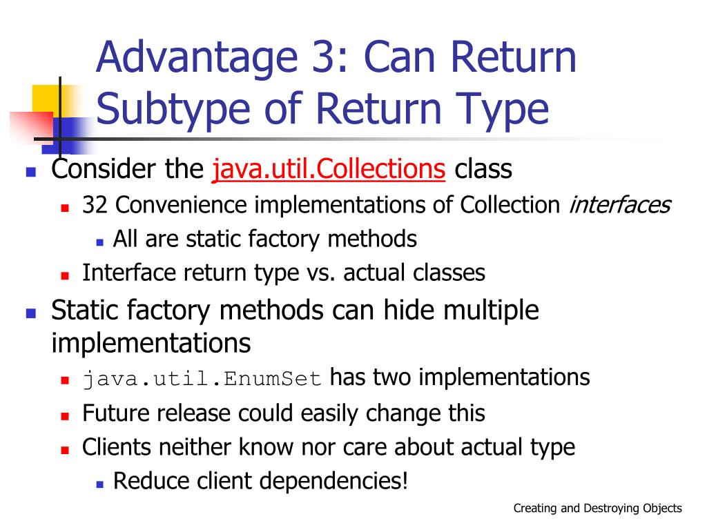 Advantage 3: Can Return Subtype of Return Type