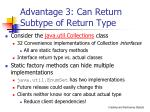 advantage 3 can return subtype of return type