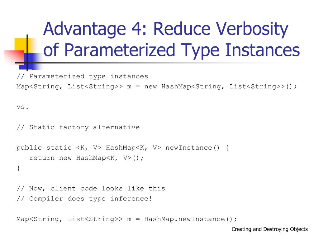 Advantage 4: Reduce Verbosity of Parameterized Type Instances