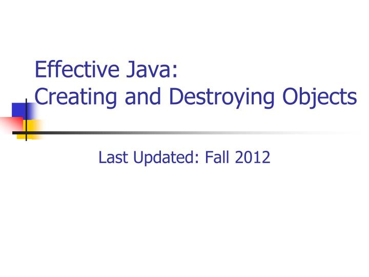 Effective java creating and destroying objects l.jpg