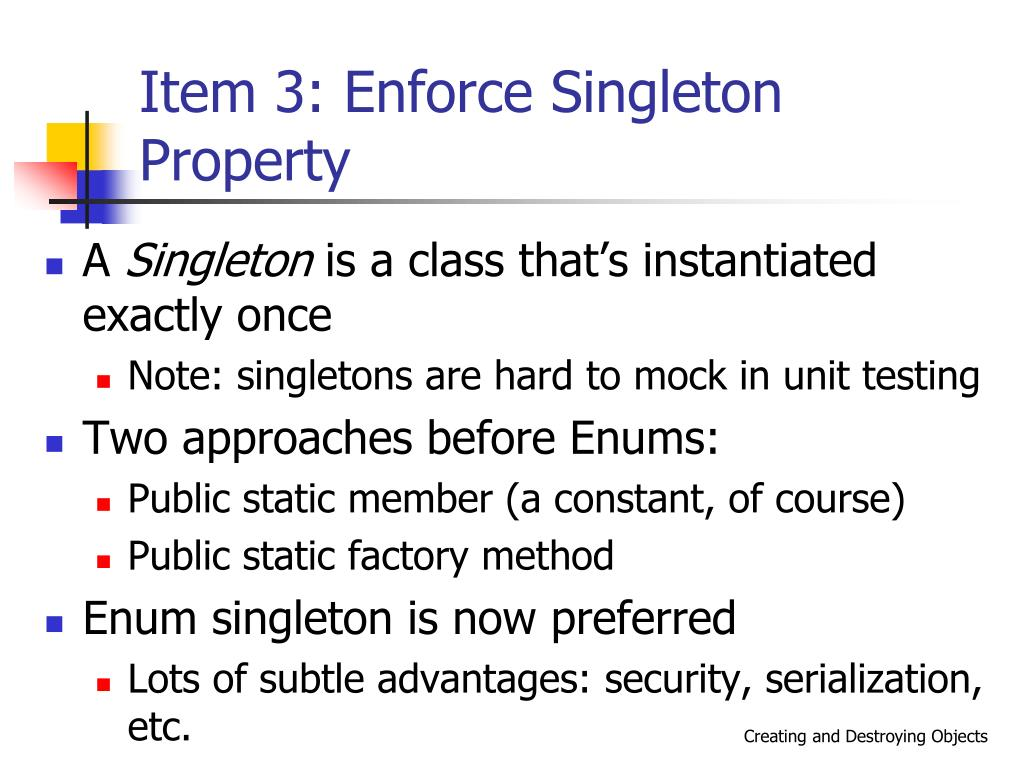 Item 3: Enforce Singleton Property