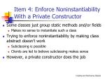 item 4 enforce noninstantiability with a private constructor