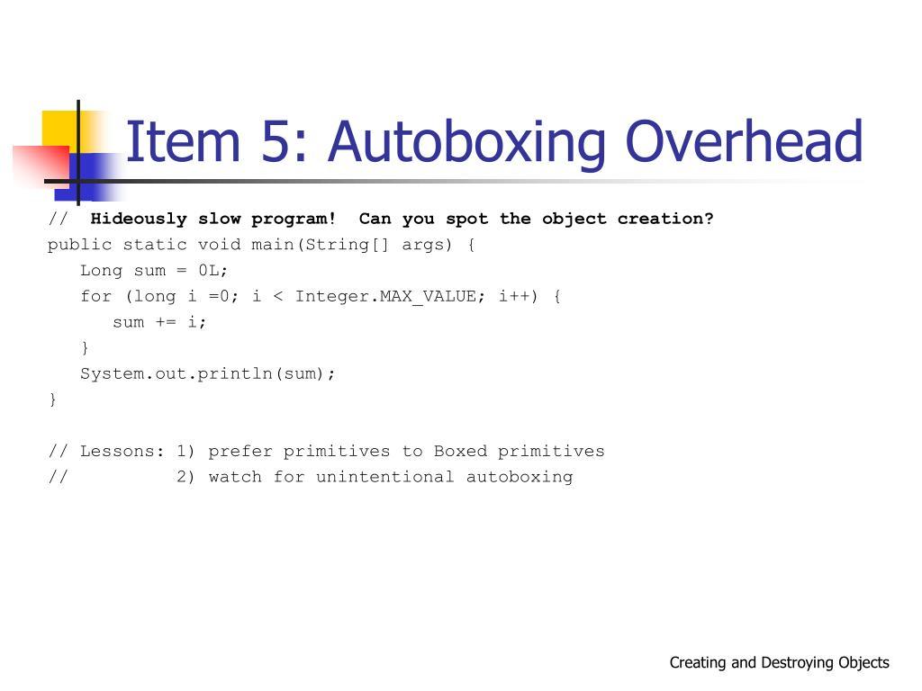 Item 5: Autoboxing Overhead