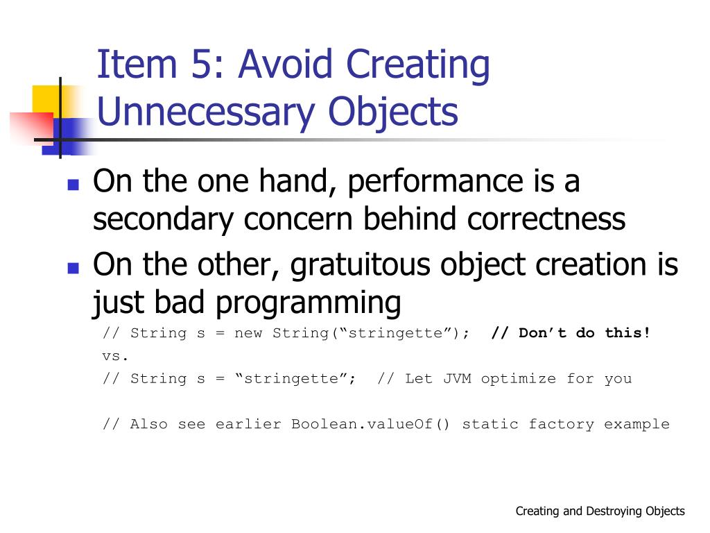 Item 5: Avoid Creating Unnecessary Objects