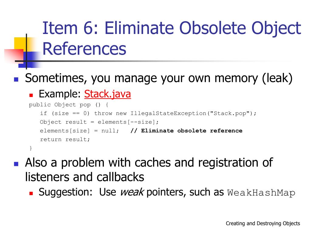 Item 6: Eliminate Obsolete Object References