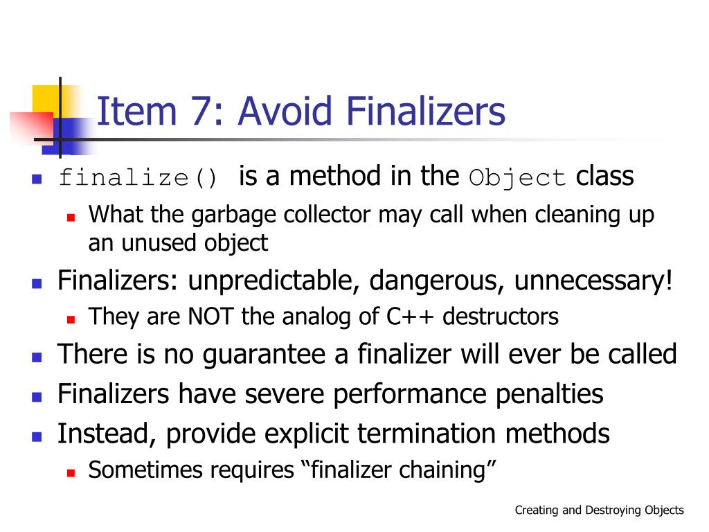 Item 7: Avoid Finalizers